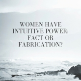 WOMEN HAVE INTUITIVE POWER- FACT OR FABRICATION-.jpg