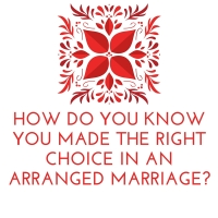How do you know you made the right choice in an Arranged Marriage_.jpg
