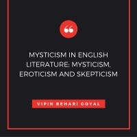 MYSTICISM IN ENGLISH LITERATURE- MYSTICISM, EROTICISM AND SKEPTICISM.jpg