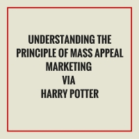 Understanding the principle of Mass Appeal Marketing via Harry Potterbuy me pizza.jpg