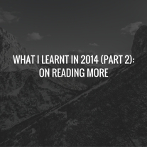 WHAT I LEARNT IN 2014 (PART 2)- ON READING MORE.jpg