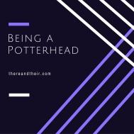 Being a Potterhead.jpg