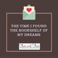 THE TIME I FOUND THE BOOKSHELF OF MY DREAMS.jpg
