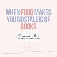 WHEN FOOD MAKES YOU NOSTALGIC OF BOOKS.jpg